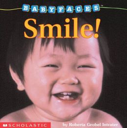 Smile! (Baby Faces Series)