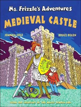 Ms. Frizzle's Adventures: Medieval Castle (Magic School Bus Series)