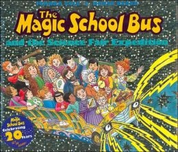 The Magic School Bus and the Science Fair Expedition (Magic School Bus Series)