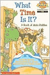 What Time Is It?: A Book of Math Riddles (Hello Reader! Math Series)