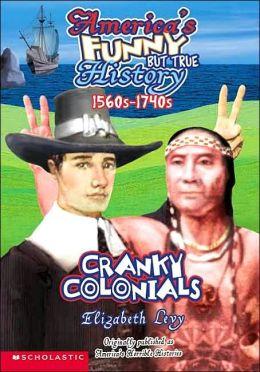 Cranky Colonials: Pilgrims, Puritans 1560s-1740s