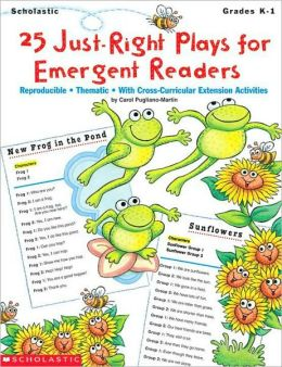 25 Just-Right Plays for Emergent Readers: Reproducible, Thematic, with Cross-Curricular Extension