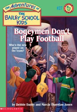 Bogeymen Don't Play Football (Adventures of the Bailey School Kids Series #27)
