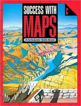 Success with Maps: A Scholastic Skills Book C