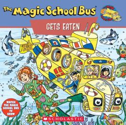The Magic School Bus Gets Eaten: A Book About Food Chains (Magic School Bus Series)