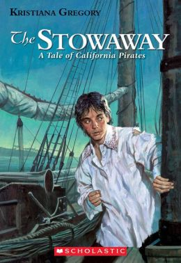 Stowaway: A Tale Of California Pirates