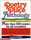 Poetry Place Anthology: More than 600 Poems for All Occasions!