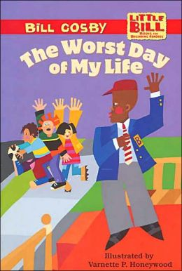 Worst Day of My Life: (Little Bill Series)