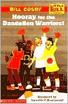 Hooray for the Dandelion Warriors! (Little Bill Series)