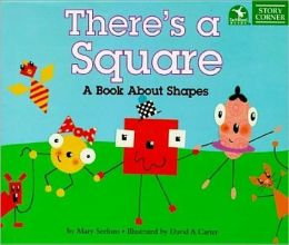 There's a Square: A Book about Shapes