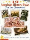 Ten American History Plays for the Classroom