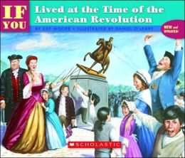 If You Lived at the Time of the American Revolution