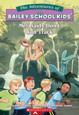 Mermaids Don't Run Track (Adventures of the Bailey School Kids Series #26)