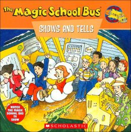 The Magic School Bus Shows and Tells: A Book About Archaeology (Magic School Bus Series)