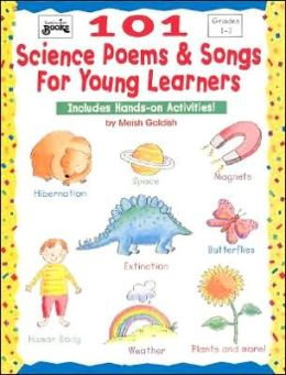101 Science Poems and Songs for Young Learners: Includes Hands-On Activities!