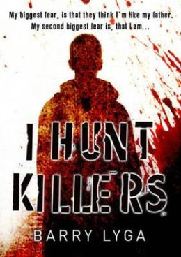 I Hunt Killers (I Hunt Killers Series #1)