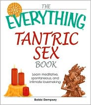 Everything Tantric Sex Book: Learn Meditative, Spontaneous and Intimate Lovemaking