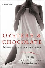 Oysters and Chocolate: Erotic Stories of Every Flavor