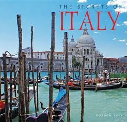 The Secrets of Italy. Gordon Kerr