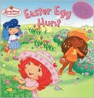 Easter Egg Hunt (Strawberry Shortcake Series)