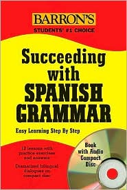 Succeeding with Spanish Grammar: Easy Learning Step by Step