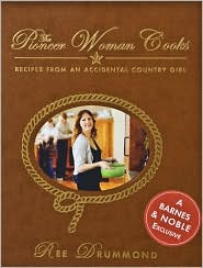 The Pioneer Woman Cooks (Gift Edition): Recipes from an Accidental Country Girl