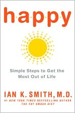 Happy: Simple Steps to Get the Most Out of Life