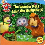 Wonder Pets Save the Hedgehog! (Wonder Pets! Series)