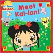 Meet Kai-lan! (Ni Hao, Kai-lan Series)