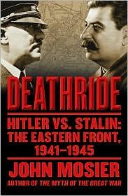 Deathride: Hitler vs. Stalin - The Eastern Front, 1941-1945