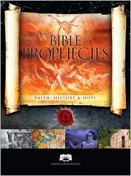 Bible Prophecies: Faith, History and Hope