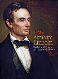 Abraham Lincoln: His Life and Times - An Illustrated History