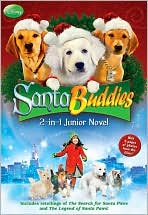 Santa Buddies: The Search for Santa Paws/The Legend of Santa Paws the Junior Novel