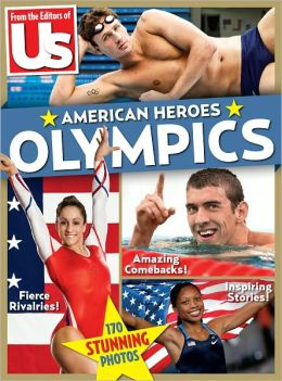 From the Editors of US - Olympics: American Heroes