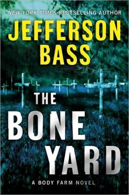 The Bone Yard (Body Farm Series #6)