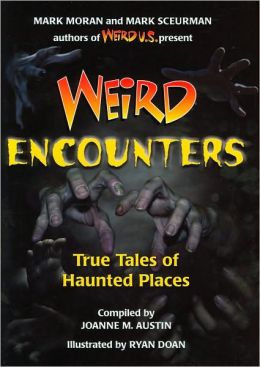 Weird Encounters: True Tales of Haunted Places
