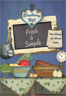 Blueberry Hill Fresh & Simple