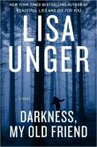 Book Cover Image. Title: Darkness, My Old Friend, Author: Lisa Unger
