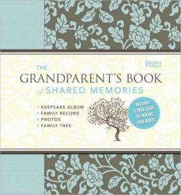 The Grandparent's Book of Shared Memories: Keepsake Album and Genealogy Instruction Book