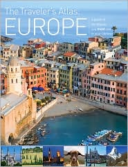 The Traveler's Atlas: Europe - A Guide to the Places You Must See in Your Lifetime