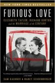 Book Cover Image. Title: Furious Love:  Elizabeth Taylor, Richard Burton, and the Marriage of the Century, Author: Sam Kashner