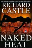 Book Cover Image. Title: Naked Heat (Nikki Heat Series #2), Author: Richard Castle