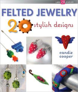 Felted Jewelry: 20 Stylish Designs