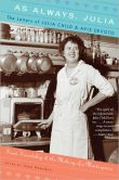 Book Cover Image. Title: As Always, Julia:  The Letters of Julia Child and Avis DeVoto, Author: Joan Reardon