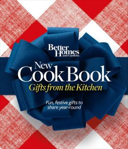 Better Homes and Gardens New Cook Book: Food Gifts from Your Kitchen