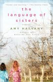 Book Cover Image. Title: The Language of Sisters:  A Novel, Author: Amy Hatvany