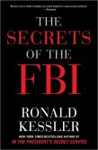 Book Cover Image. Title: The Secrets of the FBI, Author: Ronald Kessler