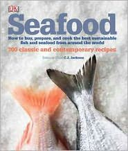 Seafood: How to buy, prepare, and cook the best sustainable fish and seafood from around the world