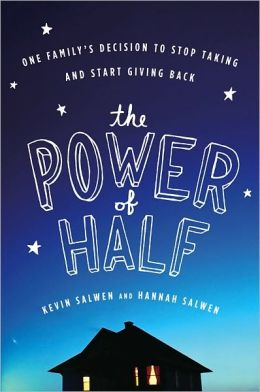 The Power of Half: One Family's Decision to Stop Taking and Start Giving Back