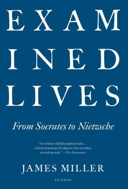 Examined Lives: From Socrates to Nietzsche
